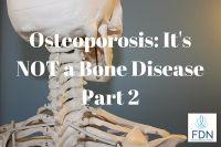 Osteoporosis Its NOT a Bone DiseasePart 2