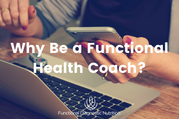 Why Be a Functional Health Coach FDN