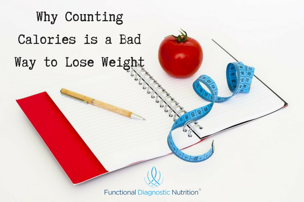 Why Counting Calories is a Bad Way to Lose Weight FDN