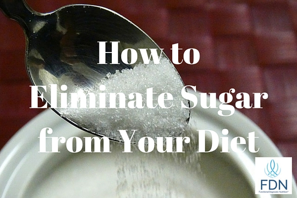Functional Health Coach- How to Eliminate Sugar from Your Diet from Functionaldiagnosticnutrition.com