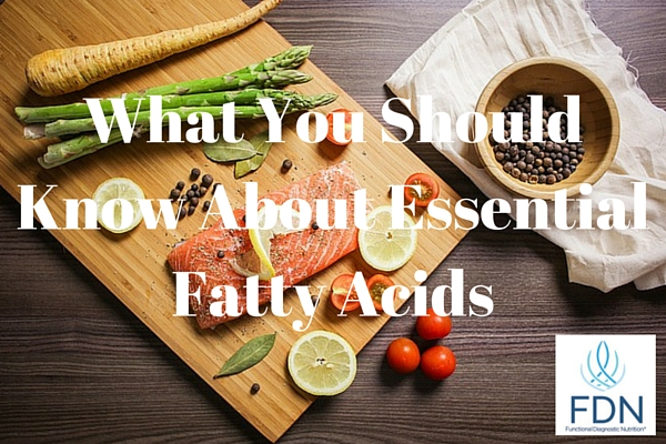 What You Should Know About Essential Fatty Acids