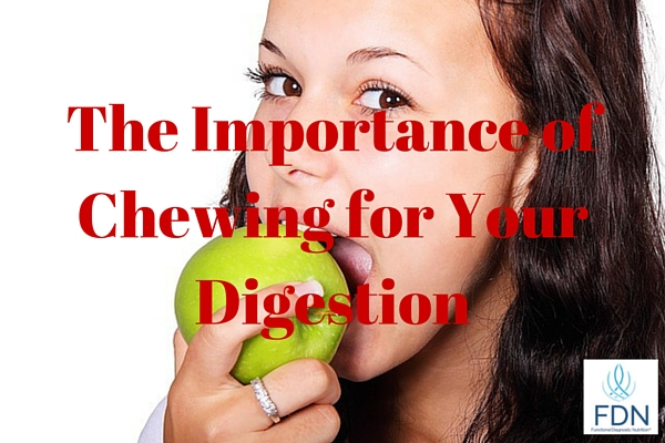 The Importance of Chewing for Your Digestion from Functionaldiagnosticnutrition.com #functionalhealthcoach