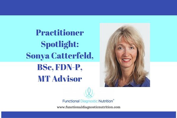 Practitioner Spotlight: Sonya Catterfeld, BSc, FDN-P, MT Advisor