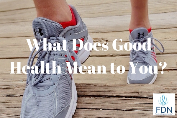 What Does Good Health Mean to You?