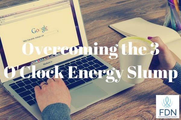 Overcoming the 3 O'Clock Energy Slump