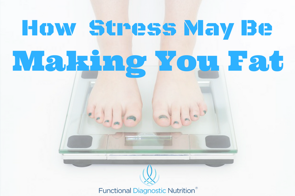 How Stress May Be Making You Fat from Functionaldiagnosticnutrition.com #functionalhealthcoach