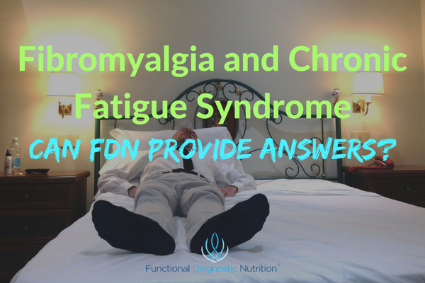 Fibromyalgia and Chronic Fatigue Syndrome from Functionaldiagnosticnutrition.com #functionalhealthcoach
