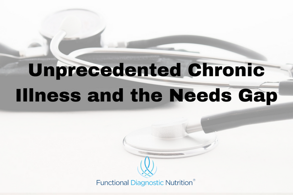 Unprecedented Chronic Illness and the Needs Gap