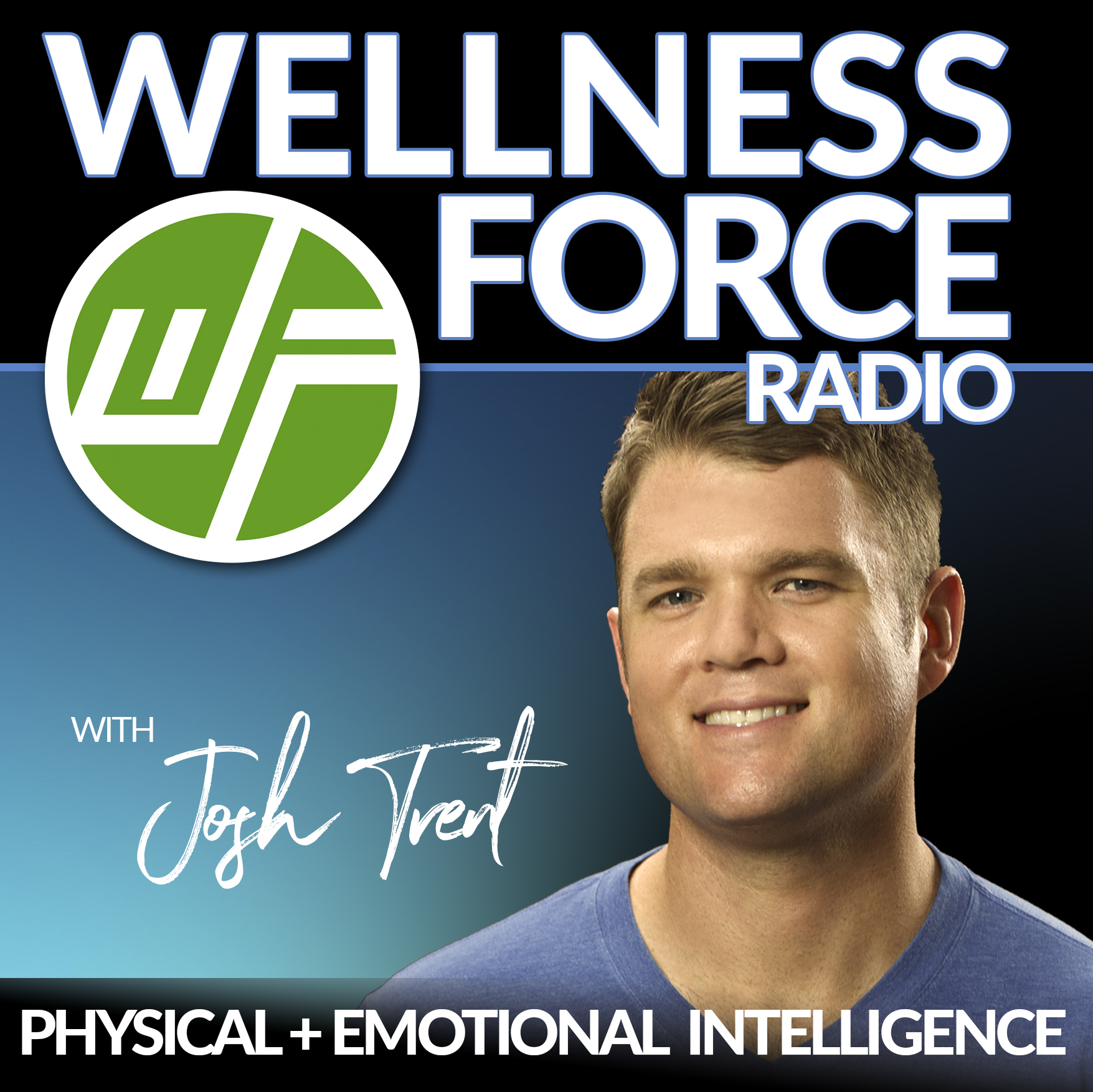 wellness force radio josh trent