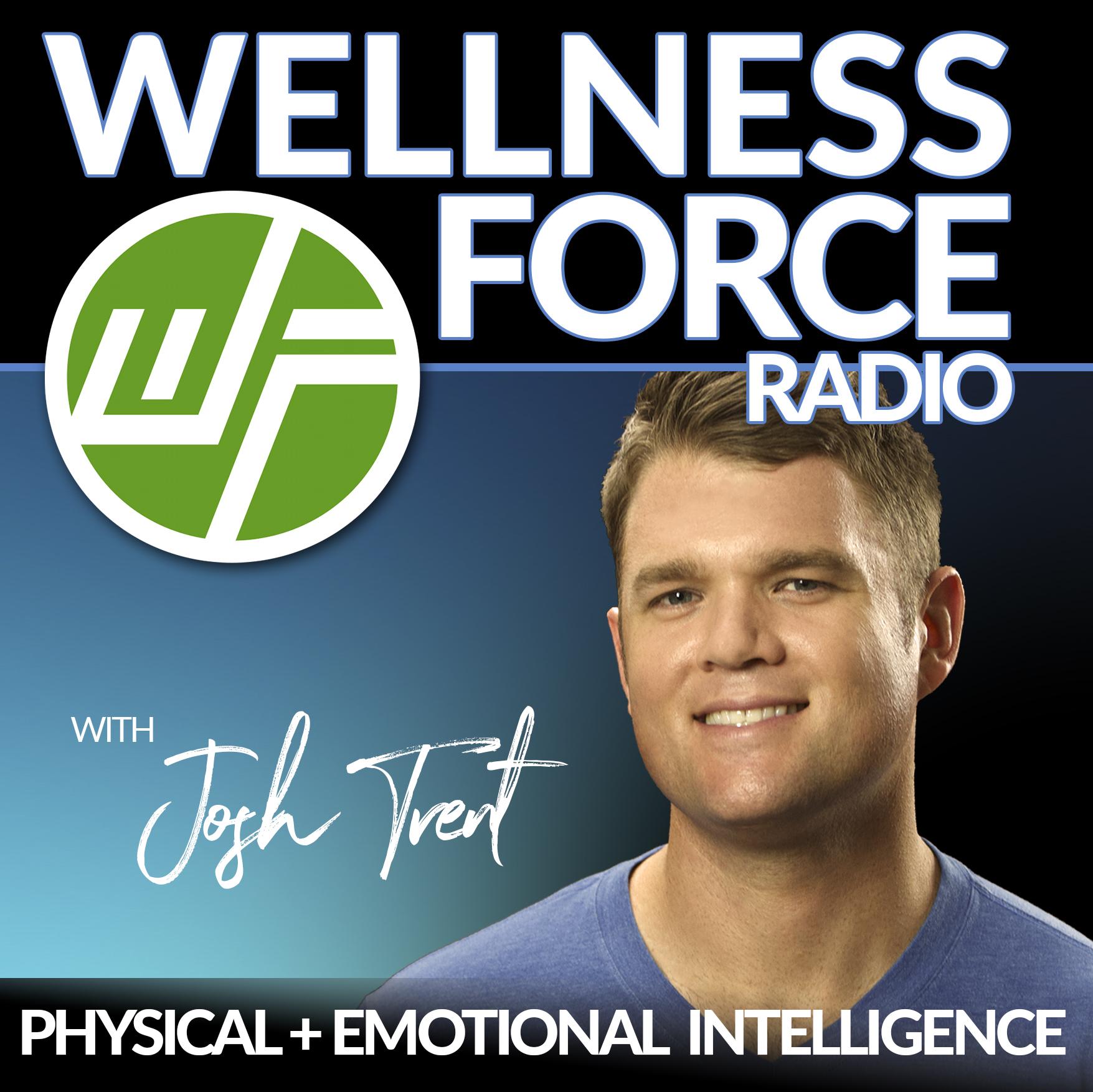 wellness force radio josh trent