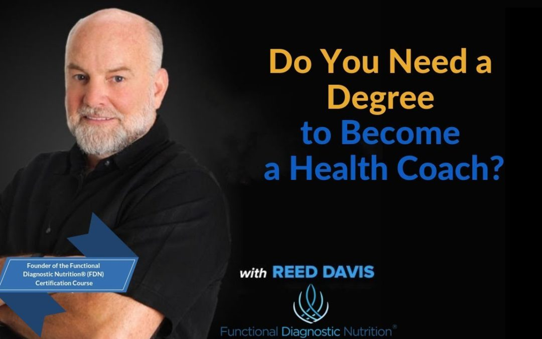 Functional Diagnostic Nutrition® Do You Need a Degree to Become a Health Coach 1080x675