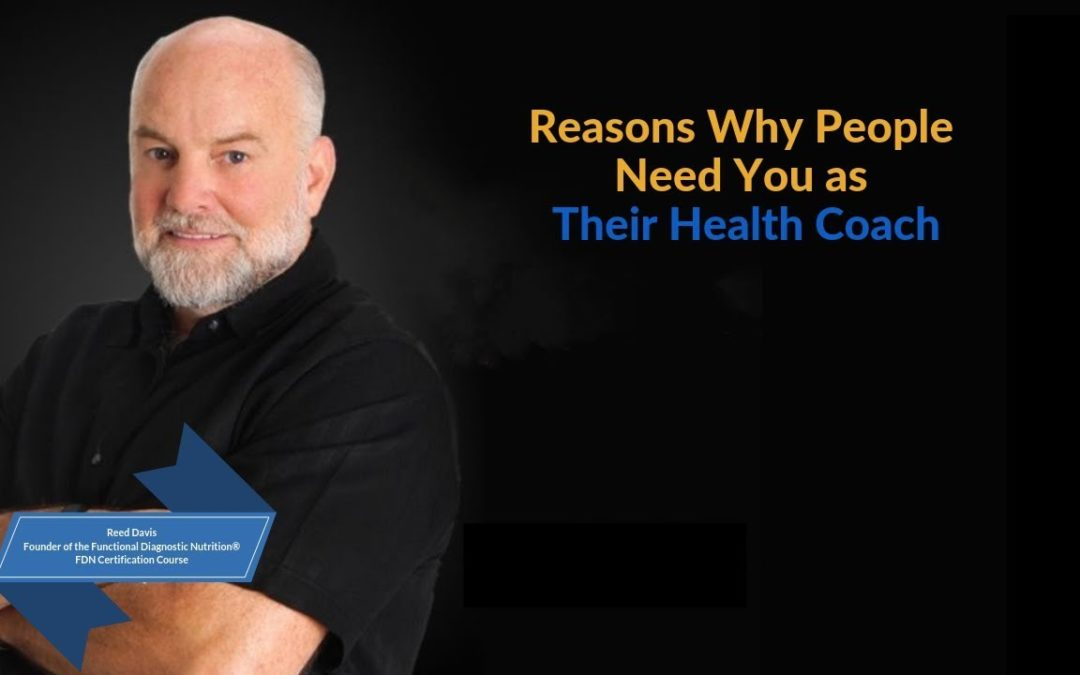 Functional Diagnostic Nutrition® Reasons Why People Need You as Their Health Coach