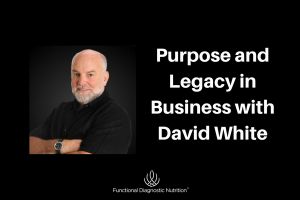 Purpose and Legacy in Business with David White