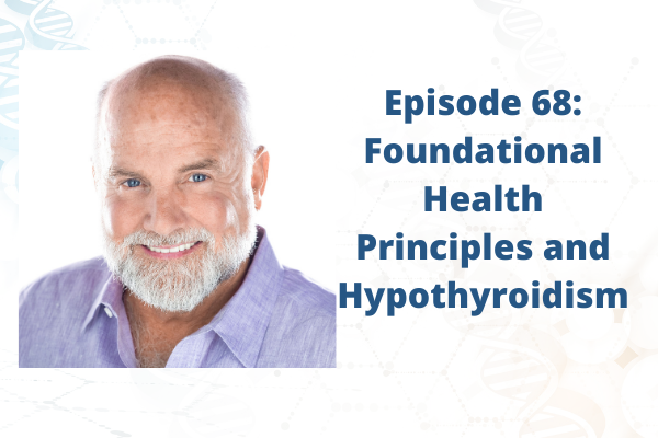 Foundational Health Principles and Hypothyroidism-health coach certification, certified health coach, health coach jobs, Jobs for health coaches, health coach jobs, remote online health coaches, virtual health coach jobs, health coach websites, health coaching websites, websites for health coaches, functional nutrition certification