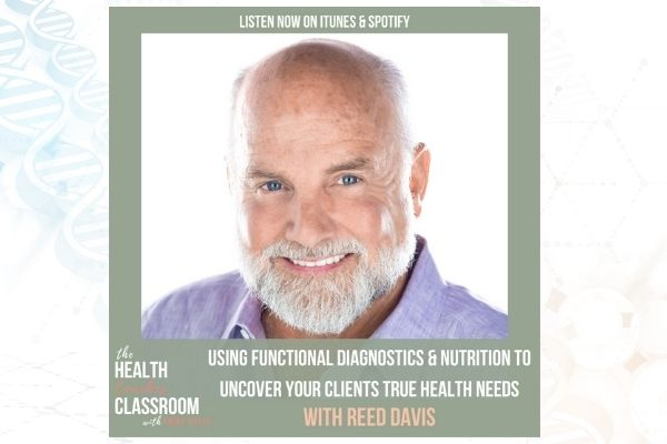 Using Functional Diagnostics & Nutrition To Uncover Your Client's True Health Needs with Reed Davis-health coach certification, certified health coach, health coach jobs, Jobs for health coaches, health coach jobs, remote online health coaches, virtual health coach jobs, health coach websites, health coaching websites, websites for health coaches, functional nutrition certification